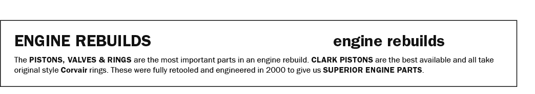 ENGINe rebuilds                   engine rebuilds The PISTONS, VALVES & RINGS are the most important parts in an engi